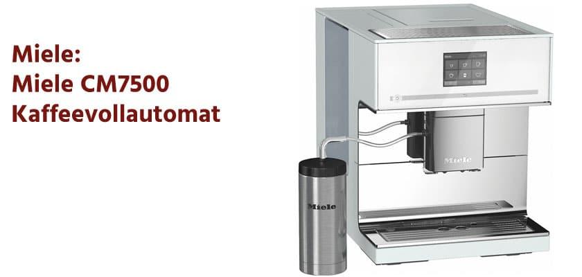 Miele CM7500 Kaffeevollautomat