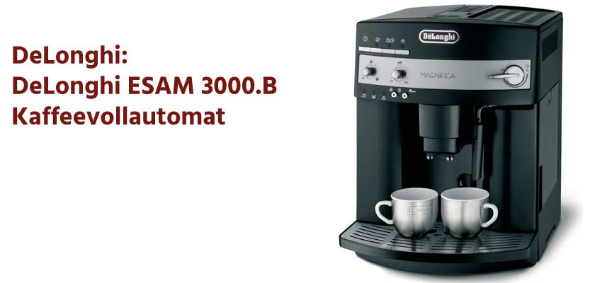 delonghi esam 3000 b kaffeevollautomat im vergleich test. Black Bedroom Furniture Sets. Home Design Ideas
