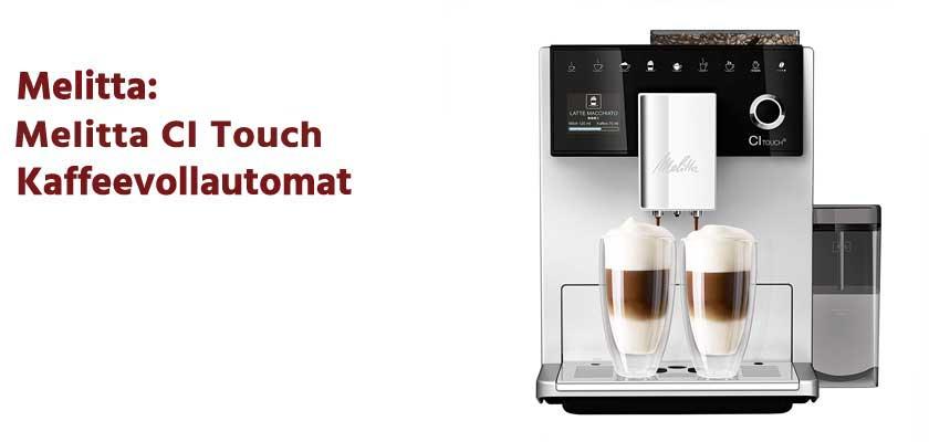Melitta CI Touch Kaffeevollautomat